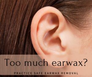Too much earwax